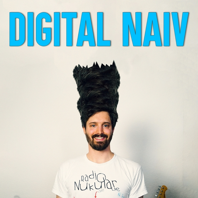 Digital Naiv
