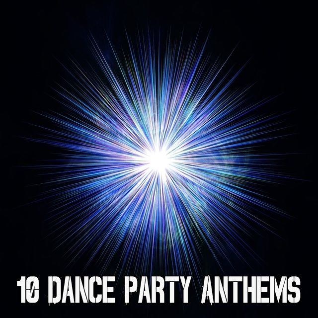 10 Dance Party Anthems