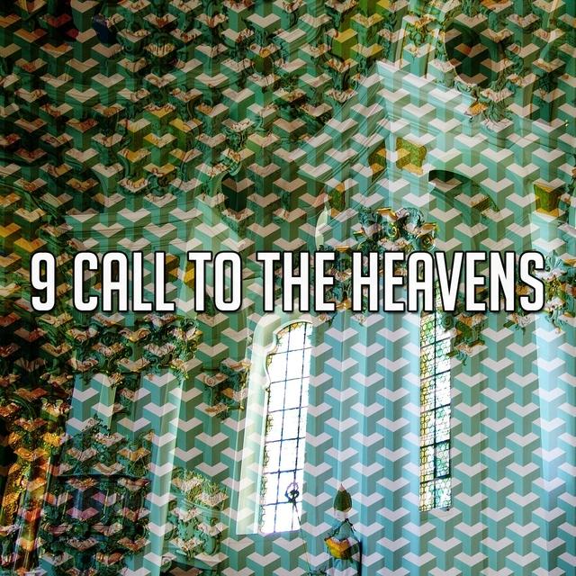 9 Call to the Heavens