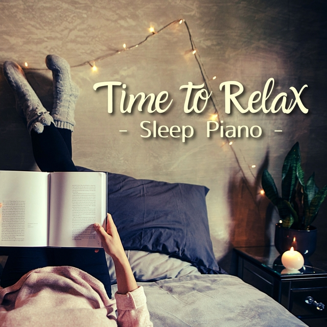 Time to Relax - Sleep Piano