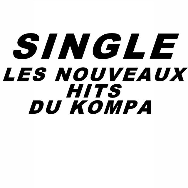 Single les nouveaux hits du kompa