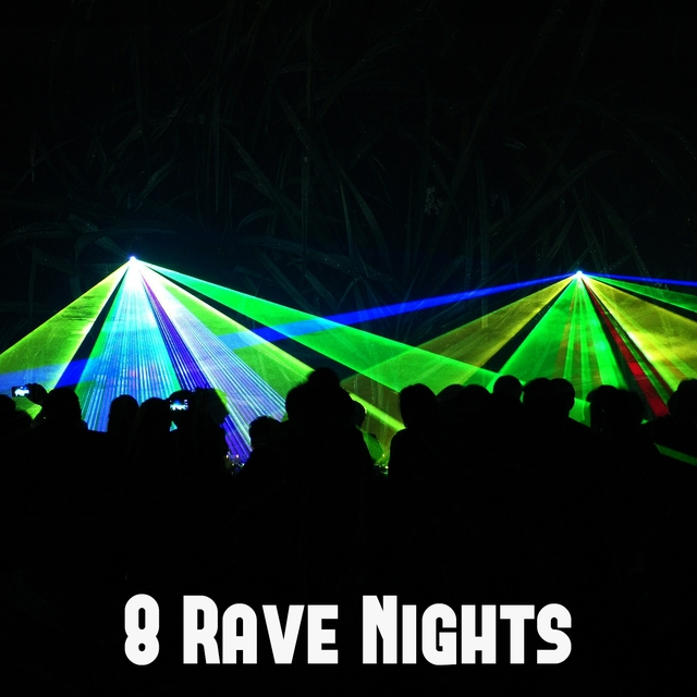 8 Rave Nights