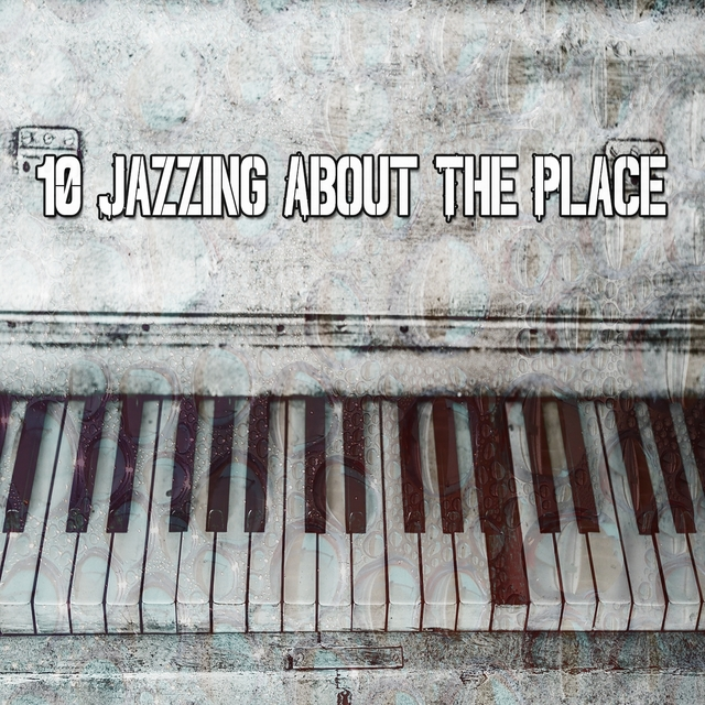 10 Jazzing About the Place