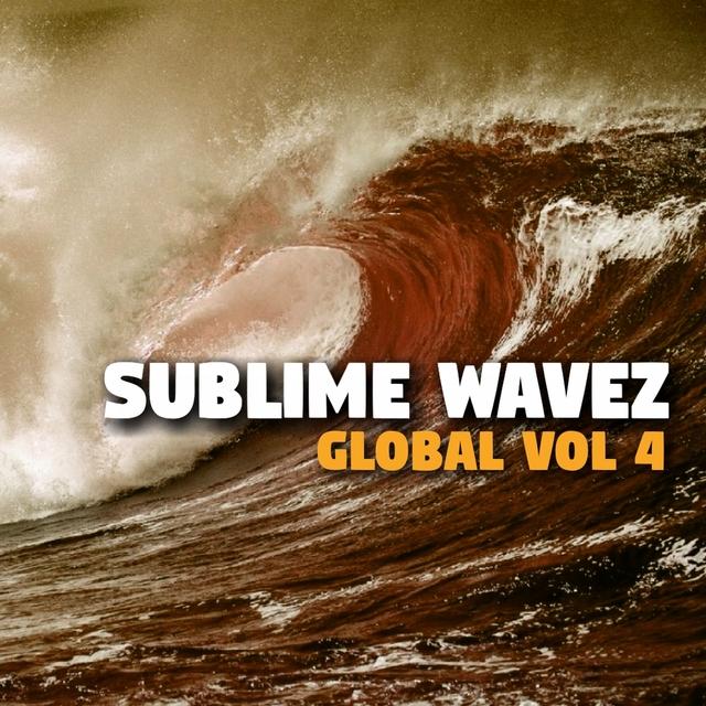 Sublime Wavez: Global, Vol. 4