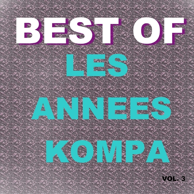 Best of les annees kompa