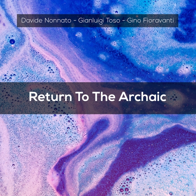 Return To The Archaic