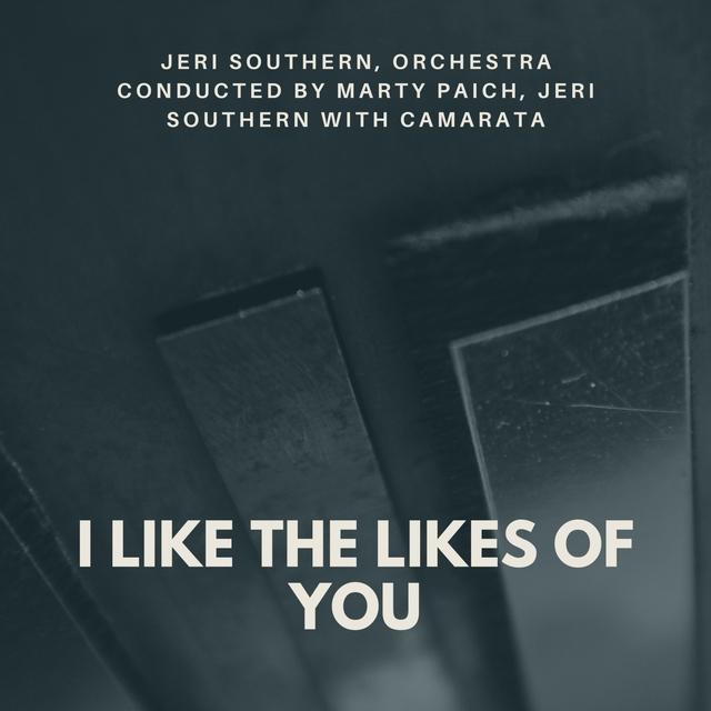 I Like the Likes of You
