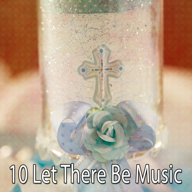 10 Let There Be Music