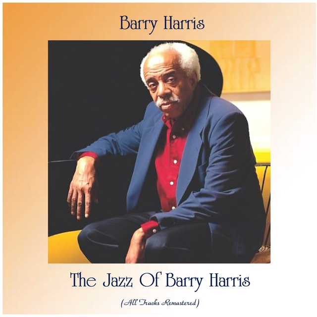The Jazz Of Barry Harris