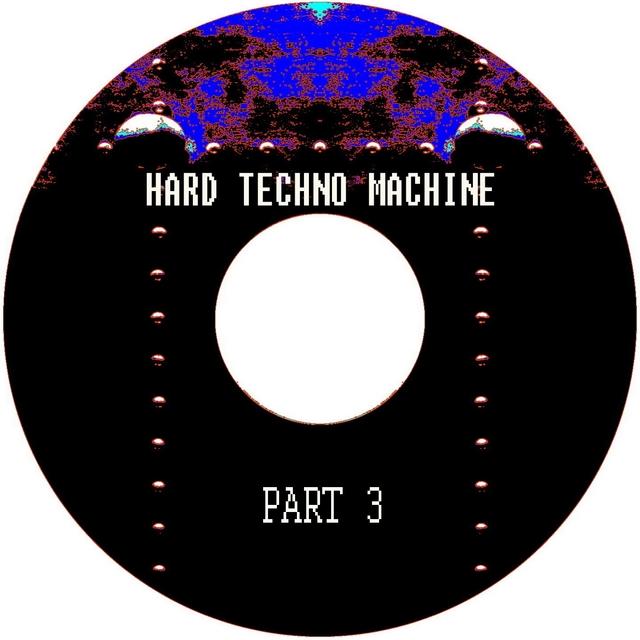 Hard Techno Machine., Pt. 3
