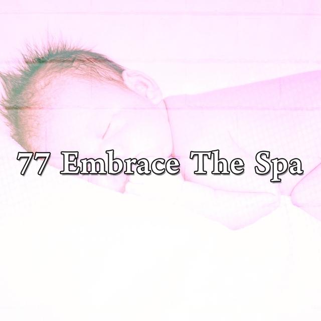 77 Embrace the Spa