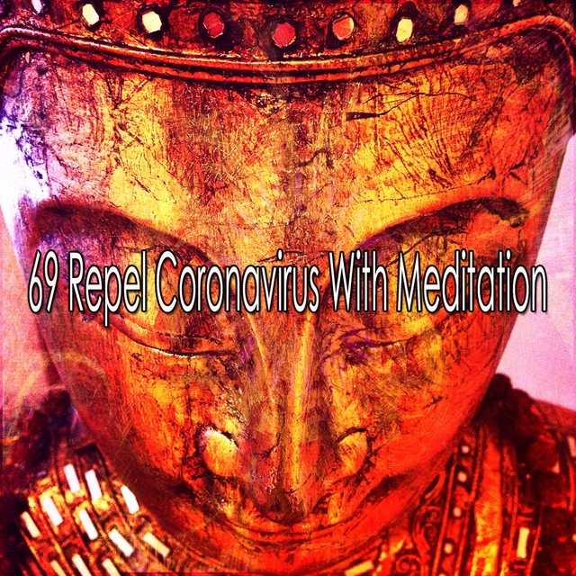 69 Repel Coronavirus with Meditation