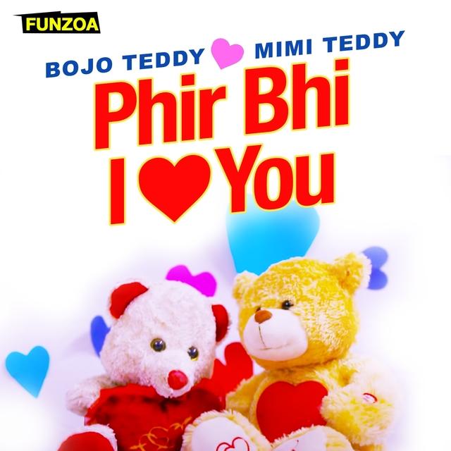 Phir Bhi I Love You