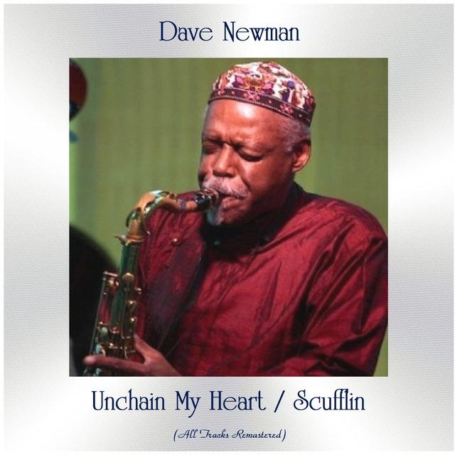 Unchain My Heart / Scufflin