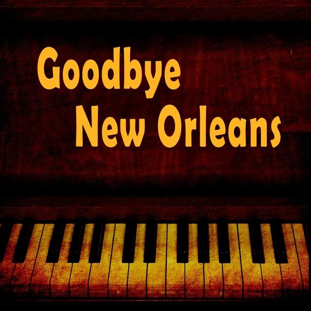 Goodbye New Orleans