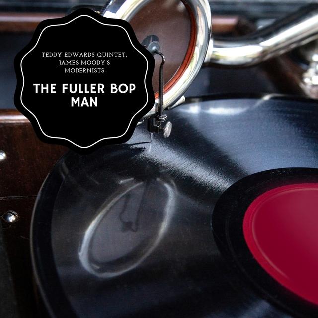 The Fuller Bop Man