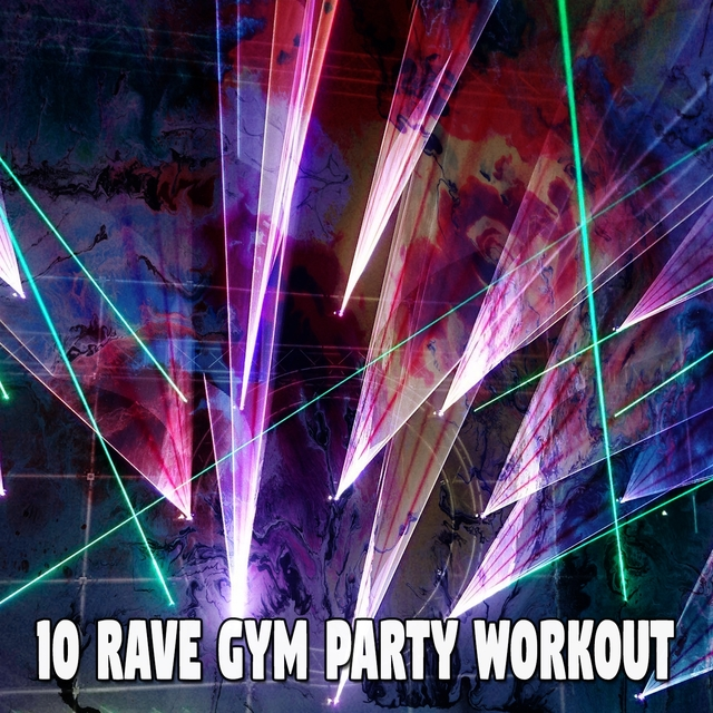 10 Rave Gym Party Workout