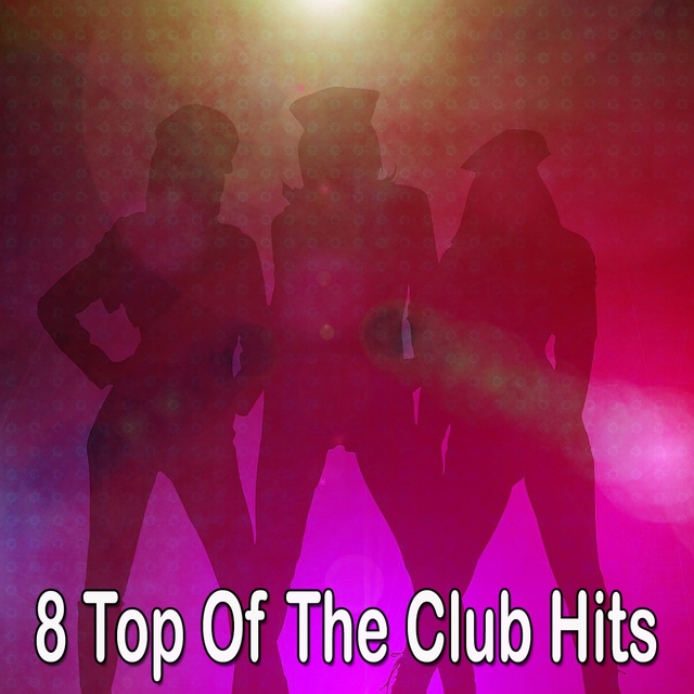 8 Top of the Club Hits
