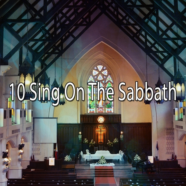 10 Sing on the Sabbath