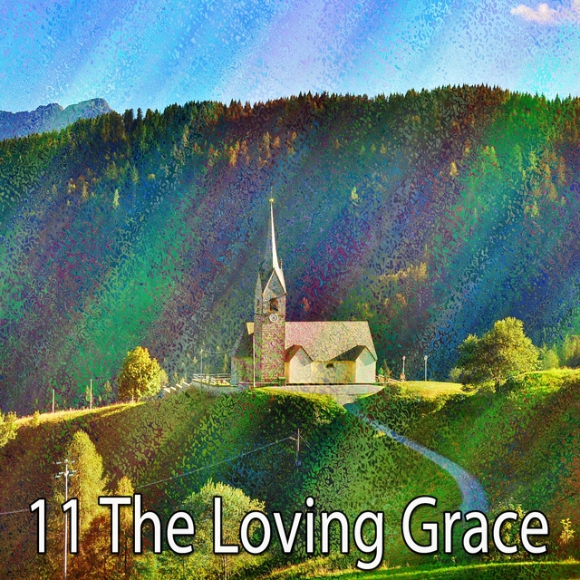 11 The Loving Grace