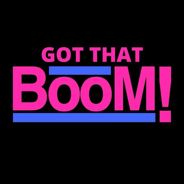 Got That Boom