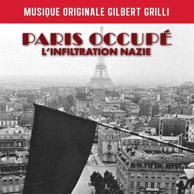 Paris occupé : l'infiltration nazie