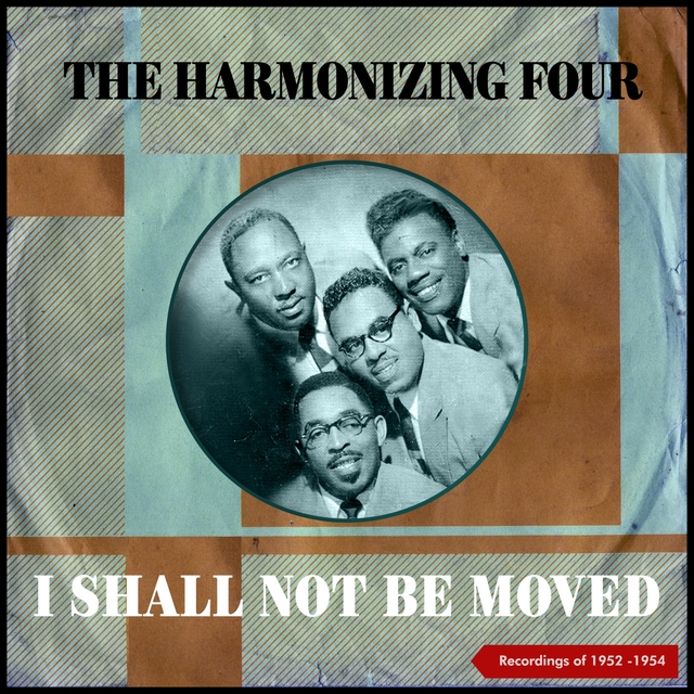 I Shall Not Be Moved (Recordings of 1952 -1954)
