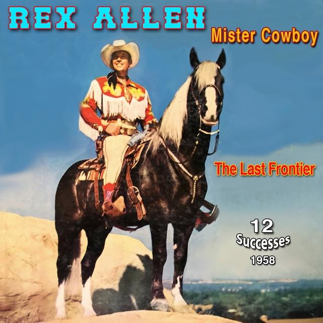 "Rex Allen - ""The Arizona Cowboy"""