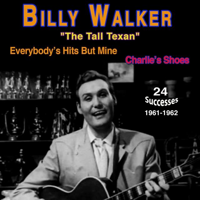 """Billy Walker - """"The Tall Texan"""""""