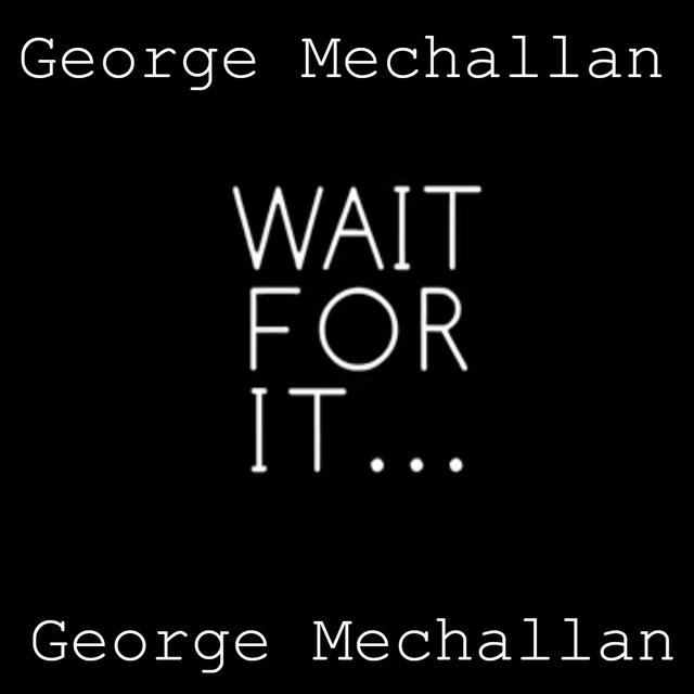 Wait For It ...
