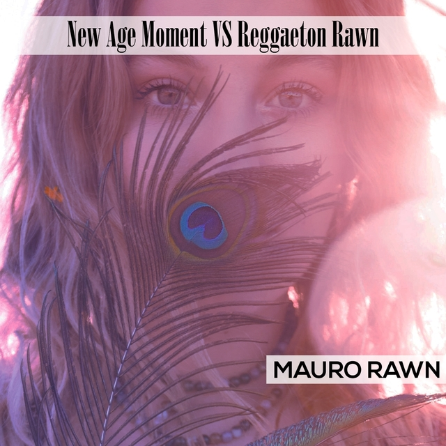 New Age Moment VS Reggaeton Rawn