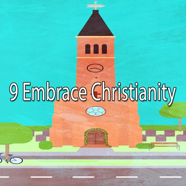 9 Embrace Christianity