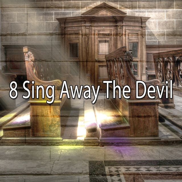 8 Sing Away the Devil