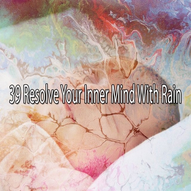 39 Resolve Your Inner Mind with Rain