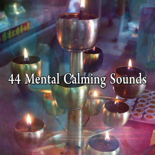 44 Mental Calming Sounds