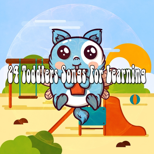 24 Toddlers Songs for Learning
