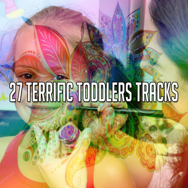 27 Terrific Toddlers Tracks