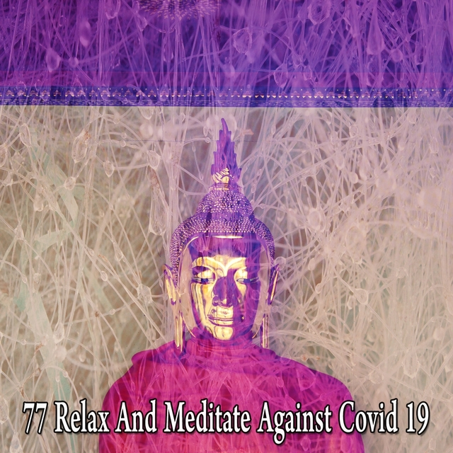 77 Relax and Meditate Against Covid 19