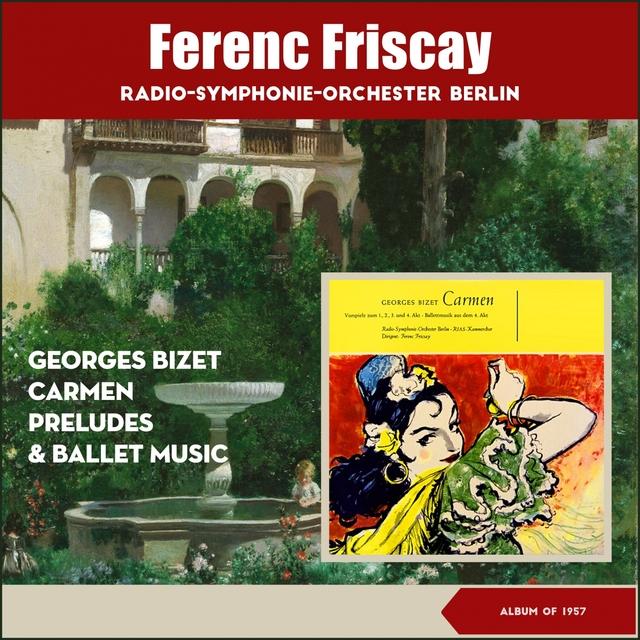 Georges Bizet: Carmen - Preludes & Ballet Music