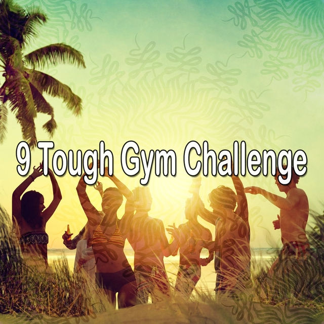 9 Tough Gym Challenge