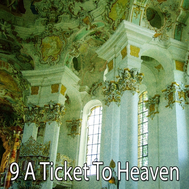 9 A Ticket to Heaven