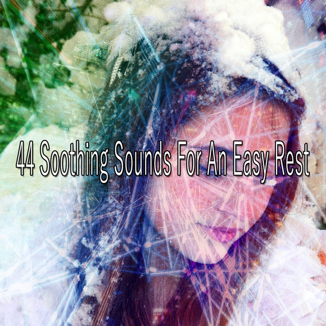 44 Soothing Sounds for an Easy Rest