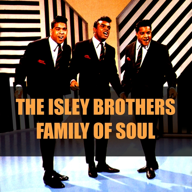 The Isley Brothers: Family of Soul