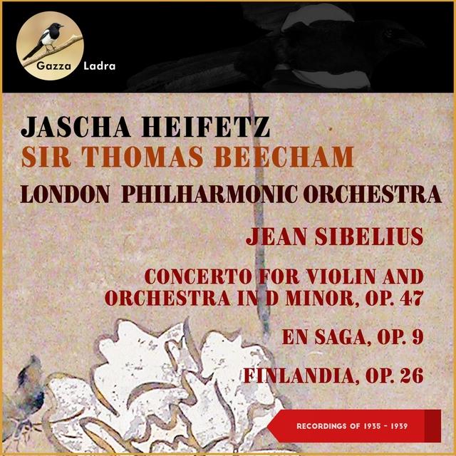 Jean Sibelius: Concerto for Violin and Orchestra in D Minor, Op. 47 - En Saga, Op. 9 - Finlandia, Op. 26