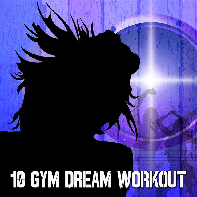 10 Gym Dream Workout