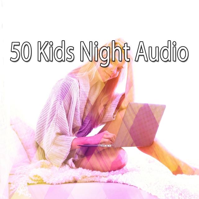 50 Kids Night Audio
