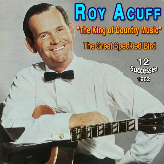 """Roy Acuff - """"The King of Country Music"""" (1962)"""
