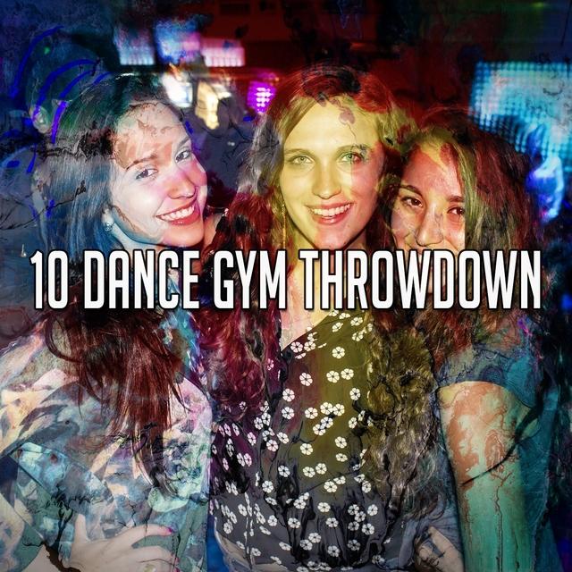 Couverture de 10 Dance Gym Throwdown