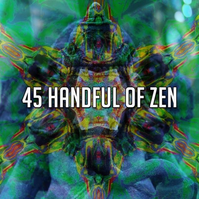 45 Handful of Zen
