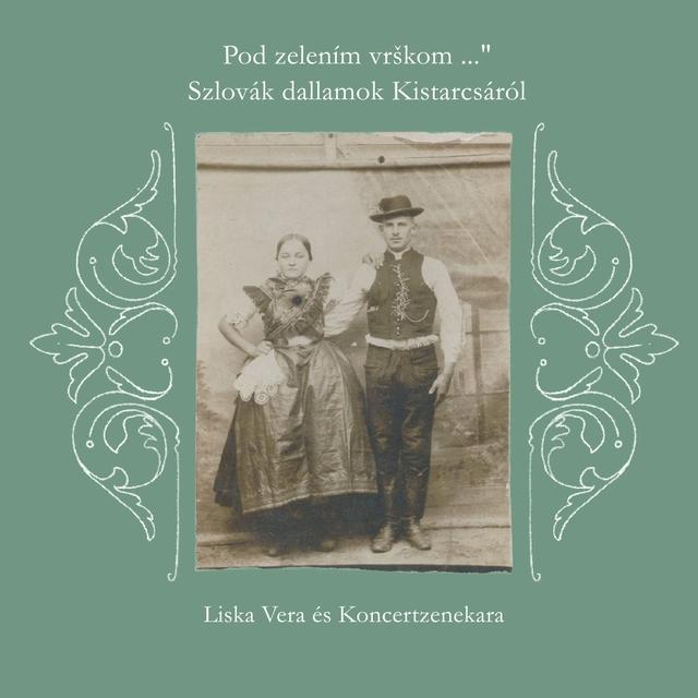 Pod zelenim vrškom - szlovák dallamok Kistarcsáról